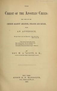 W. A. Scott, Title Page, Christ of Apostles Creed, Web dpi, 8-19-2015
