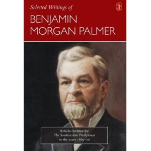 Selected Writings B. M. Palmer, Thumbnail, 8-3-2015