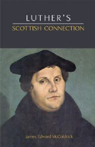 Book Cover, Luthers Scottish Connection, James McGoldrick, 10-12-2015