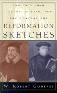 Book Cover, Reformation Sketches, Robert Godfrey, 10-12-2015