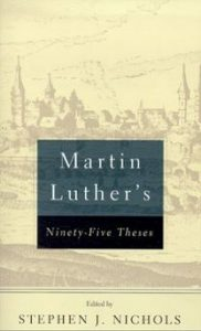Book Cover, Luther's 95 Theses, Stephen J. Nichols, 10-12-2015